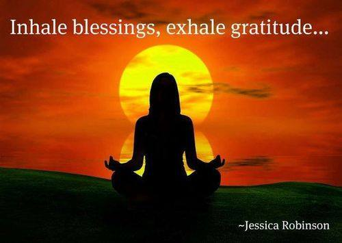 Inhale Blessings, Exhale Gratitude!